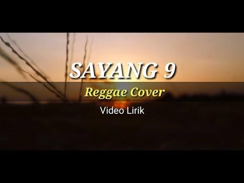 , title : 'Sayang 9 - Nella Kharisma (Reggae Cover) Video Lirik'