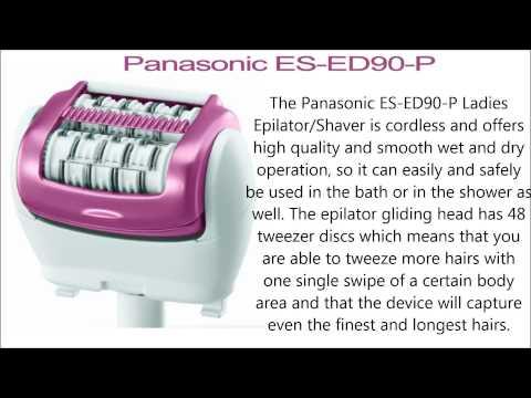 Best Panasonic ES-ED90-P Epilator Reviews - Watch Now !!!