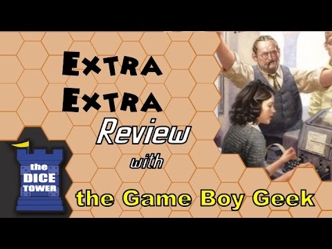 The Game Boy Geek (Dice Tower) Reviews Extra! Extra!