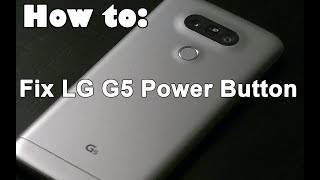How to fix LG G5 power button