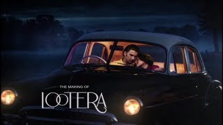 Labour Of Love - Making of Lootera