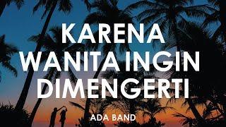 Ada Band - Karena Wanita Ingin Dimengerti 🎵 || Cover By Falah [ Lyrics HD ]