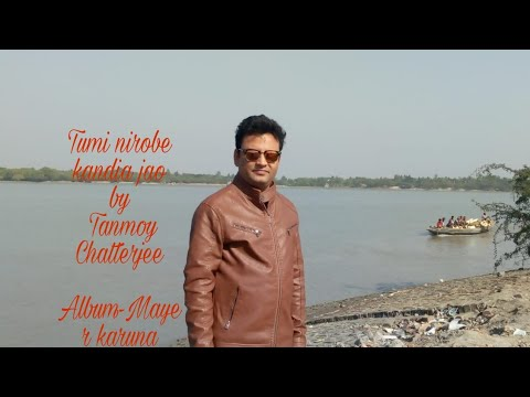 Tumi nirobe kandia jao....my own song....tanmoy chatterjee