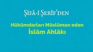 Kısa Video: Hükümdarları Müslüman Eden İslâm Ahlâkı