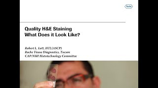 Quality H&E Staining: What does it look like? – Robert L. Lott, HTL (ASCP)