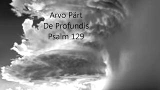 Arvo Pärt  De Profundis  Psalm 129