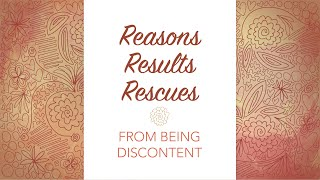 Reasons, Results, and Rescues From Being Discontent