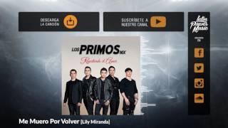 Me Muero Por Volver - Los Primos MX [Audio]