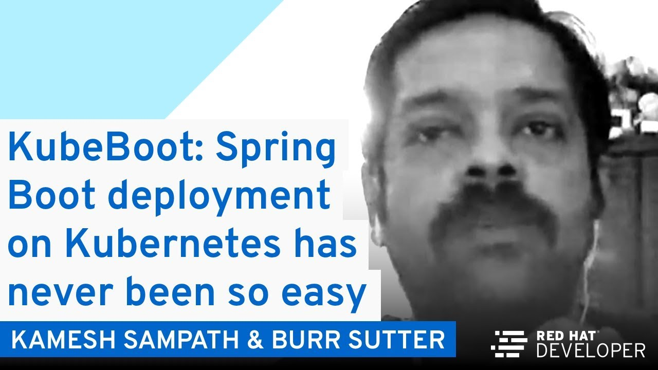 DevNation Live | KubeBoot: Spring Boot deployment on Kubernetes has never been so easy