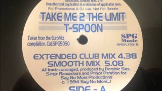 T-Spoon - Take Me 2 The Limit