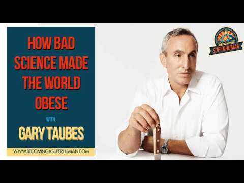 Ep. 102: Gary Taubes: How Bad Science Made The World Obese