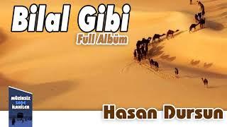 Hasan Dursun - Bilal Gibi |  Full Müziksiz Albüm