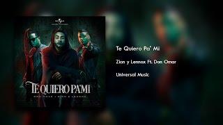 Te Quiero Pa Mi [Original] (Letra) - Zion y Lennox Ft. Don Omar + Descarga Mp3