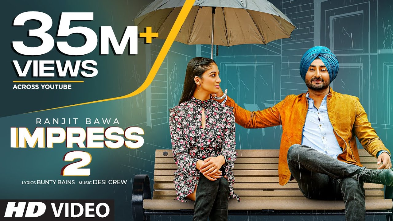 Impress 2 Lyrics - Ranjit Bawa Full Song Lyrics | Desi Crew | Bunty Bains - Lyricworld