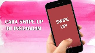 Cara Swipe Up di Instagram ala Selebgram, Bisa Naikin Traffic Web atau Viewers YouTube