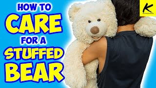 How to CARE for a STUFFED BEAR!! - (For Kids!)