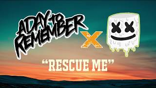 Marshmello Feat. A Day To Remember   Rescue Me ( Lyrics Video)