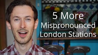 5 More Mispronounced Tube Stations | Improve Your Accent