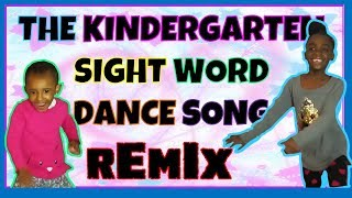 KINDERGARTEN SIGHT WORDS SONG AND DANCE VIDEO | The Kindergarten Sight Word Dance Song REMIX
