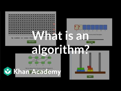 What is an algorithm and why should you care? (video) Khan Academy