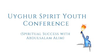 Spiritual Success with Abdulsalam Alim – USY Conference in Uyghur