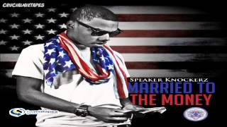 Speaker Knockerz - Money [Married To The Money] [2013] + DOWNLOAD