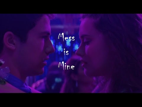 Clay & Hannah   Mess is Mine (13 Reasons Why)