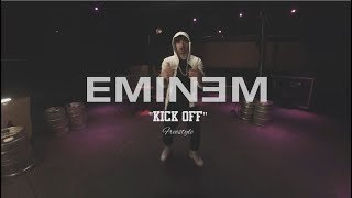 "Eminem (Freestyle) ""Kick Off"""