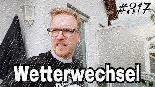Daily-Vlog 317 Wetterwechsel - deutsch