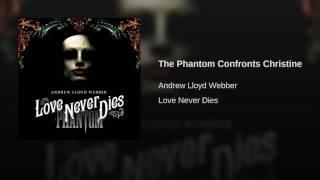 The Phantom Confronts Christine