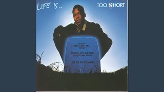 Life Is ... Too $hort