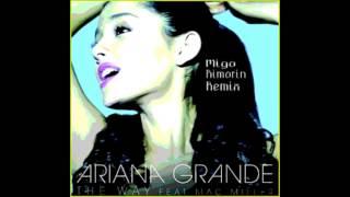 Ariana Grande - The Way feat. Mac Miller CLUB MIX (Migo Rimorin Remix)