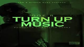 Doe B - Turn Up Music (D.O.A.T. 3) New 2014