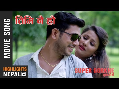 Timi Nai Hau | Nepali Movie Super Gorkhe Song