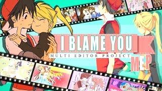 ★PSC★ I BLAME YOU [Full Public MEP]