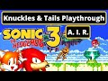 Knuckles amp Tails Playthrough Sonic 3 Air