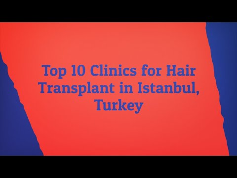 Top 10 Clinics for Hair Transplant in Istanbul, Turkey
