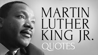 🔴 Inspiring and Thought Provoking Quotes by Martin Luther King Jr.