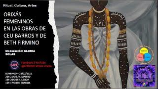 Ritual, Cultura, Artes. Orixás Femeninos en las Obras de Céu Barros y Beth Firmino