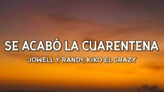 Jowell y Randy, Kiko El Crazy - Se Acabó La Cuarentena (Letra / Lyrics)