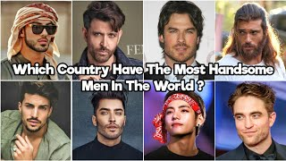 Top 10 Countries With Most Handsome Men In The World (2020-2021)