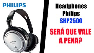 Review e testes - Headphone Philips SHP2500: Vale a pena?