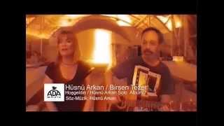 Hüsnü Arkan & Birsen Tezer - Hoşgeldin