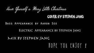 Have Yourself a Merry Little Christmas (Cover by Stephen Jang & Aaron Seo)