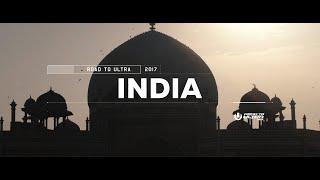 Road to Ultra India 2017 (Official 4K Recap)