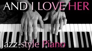THE BEATLES: And I Love Her (jazz-style piano)