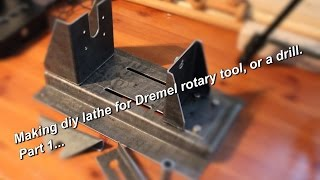 Metal Working Making Dremelathe Small Rotary Tool Powered Lathe Part 1 Workstation Part 2