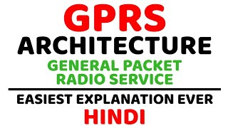 GPRS Architecture ll General Packet Radio Service ll SGSN,GGSN,GPRS Network Explained in Hindi