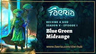 Faeria - Become A God - S05EP01 - Blue Green Midrange