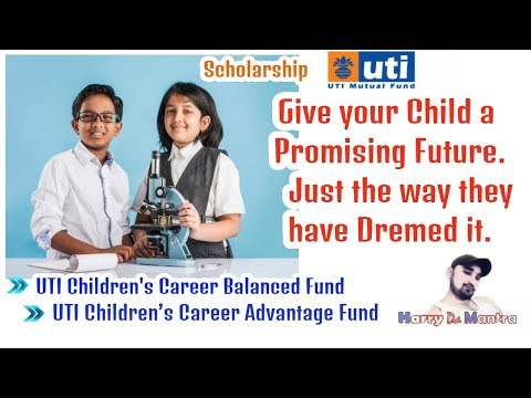 What Is UTI Children's Career Plan? Balanced Fund |Advantage Fund | Mutual Fund Investment Mp3